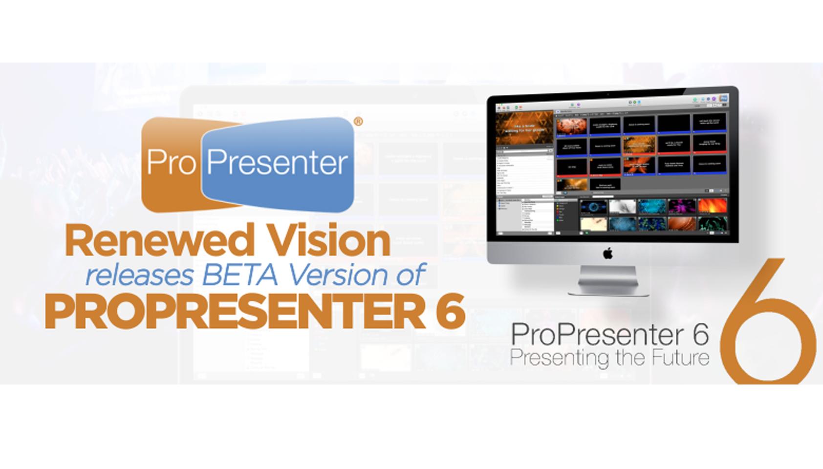 Renewed Vision Releases BETA Version of ProPresenter 6